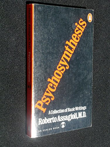 assagioli r. 1965. psychosynthesis Psychosynthesis is an approach to psychology that was developed by italian psychiatrist, roberto assagioli he compared psychosynthesis to the.