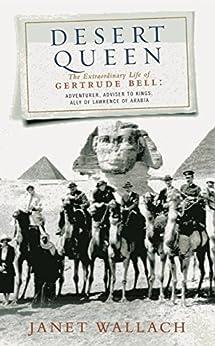 Desert Queen: The Extraordinary Life of Gertrude Bell, Adventurer, Adviser to Kings, Ally of Lawrence of Arabia (Phoenix Giants) Descargar Epub Gratis