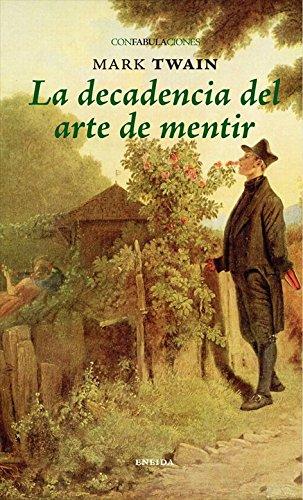 Decadencia Del Arte De Mentir, La (Confabulaciones) por Mark Twain