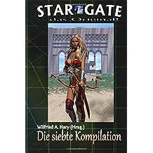 """STAR GATE - das Original: Die 7. Kompilation: """"Die Bände 61 bis 70 der laufenden Serie STAR GATE – das Original – zusammengefasst!"""" (STAR GATE – das Original - Kompilation)"""