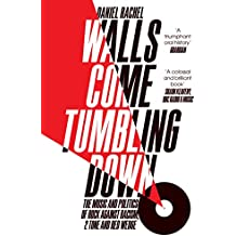 Walls Come Tumbling Down: The Music and Politics of Rock Against Racism, 2 Tone and Red Wedge (English Edition)