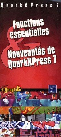 Fonctions essentielles et Nouveautés de QuarkXPress 7 par Editions ENI