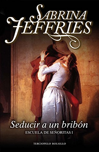 Seducir a un bribón (Serie Escuela de Señoritas) por Sabrina Jeffries