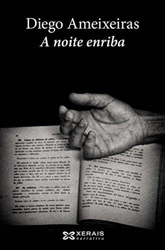 A noite enriba (Edición Literaria - Narrativa E-Book) (Galician Edition) par Diego Ameixeiras