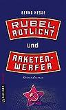 Rubel, Rotlicht und Raketenwerfer: Privatdetektiv Rübels erster Fall (Kriminalromane im GMEINER-Verlag)