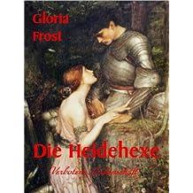Die Heidehexe - Historischer Liebesroman
