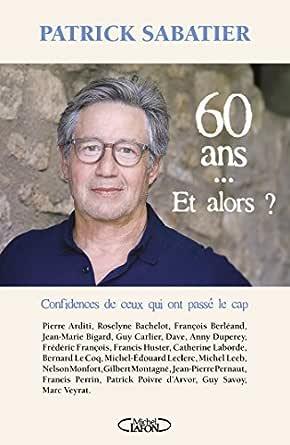 60 Ans... Et Alors ? EBook: Sabatier, Patrick, Moreau, Danielle, Moreau,  Danielle: Amazon.fr