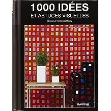 1000 idées et astuces visuelles : Design et décoration