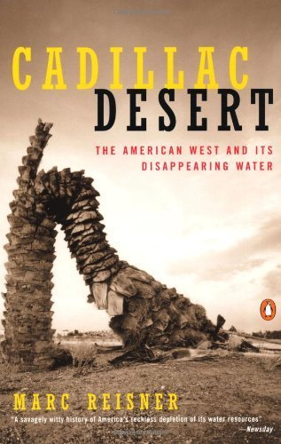 Cadillac Desert: The American West and Its Disappearing Water, Revised Edition by Reisner, Marc (1993) Paperback