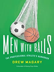 Men with Balls: The Professional Athlete's Handbook (English Edition)
