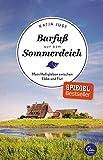 Barfuß auf dem Sommerdeich: Mein Halligleben zwischen Ebbe und Flut (Sehnsuchtsorte, Band 4) - Katja Just