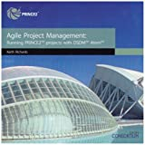 Agile project management: running PRINCE2 projects with DSDM Atern