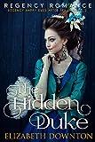 The Hidden Duke (Regency Happy Ever After Series Book 3)