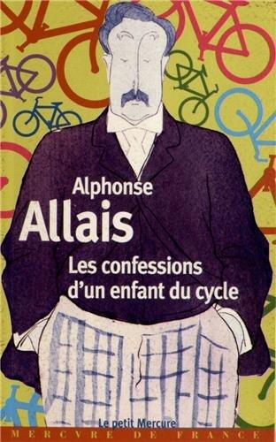 Les confessions d'un enfant du cycle par Alphonse Allais