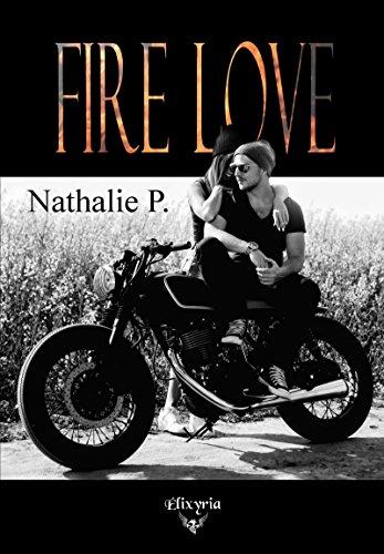 Fire love - Nathalie P. (2018) sur Bookys