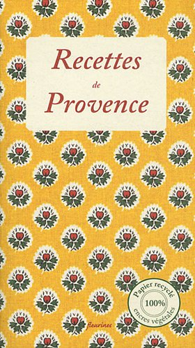 Recettes de Provence : 30 recettes de Nathalie et Philippe de cuisine provençale