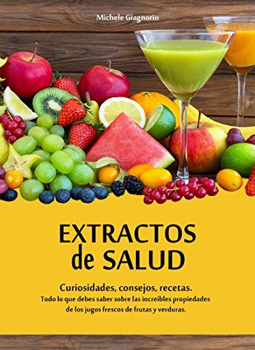 Extractos de salud: curiosidades, consejos, recetas eBook ...