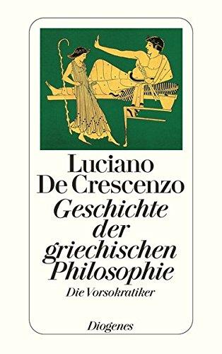 Geschichte der griechischen Philosophie I: Die Vorsokratiker (detebe, Band 21912)