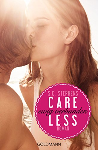 Buchseite und Rezensionen zu 'Careless: Ewig verbunden - (Thoughtless 3) - Roman (Thoughtless-Reihe)' von S.C. Stephens