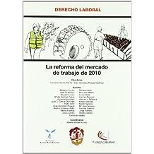 La reforma del mercado de trabajo de 2010 (Derecho Laboral)