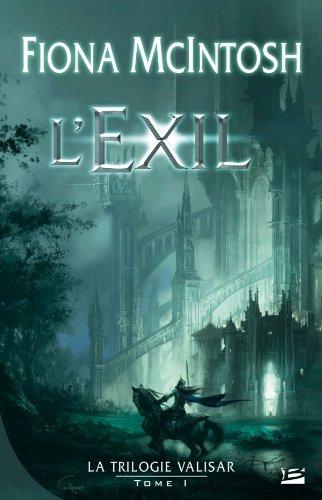 La trilogie Valisar, tome 1 : L'Exil par Fiona McIntosh