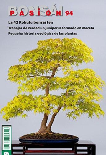 Bonsái Pasión 94: La 42 Kokufu bonsai ten. Trabajar de verdad un Juniperus formado en maceta. Pequeña historia geológica de las plantas. por Mistral Bonsái