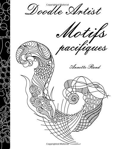 Doodle Artist - Motifs pacifiques: Livre de coloriage pour adultes