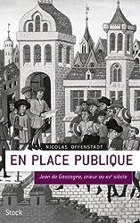 En place publique: Jean de Gascogne, crieur du XVe siècle