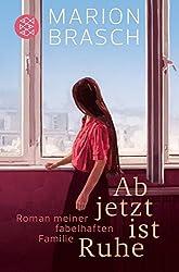 Ab jetzt ist Ruhe: Roman meiner fabelhaften Familie