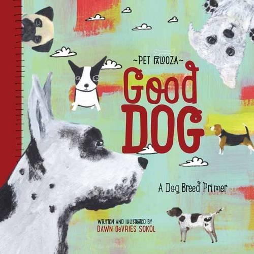 Good Dog: A Dog Breed Primer (Babylit)