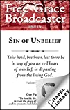 The Sin of Unbelief (Free Grace Broadcaster Book 174)