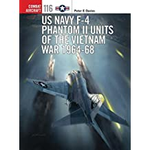 US Navy F-4 Phantom II Units of the Vietnam War 1964-68 (Combat Aircraft, Band 116)