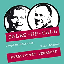Kreativität verkauft: Sales-up-Call