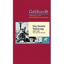 Handbuch der deutschen Geschichte in 24 Bänden. Bd.21: Der Zweite Weltkrieg (1939-1945)