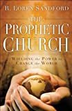 Image de The Prophetic Church: Wielding the Power to Change the World