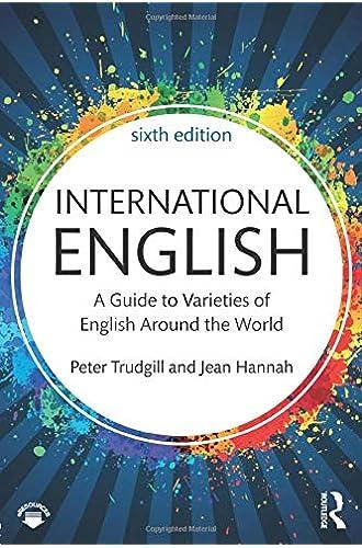 Descargar gratis International English: A Guide to Varieties of English Around the World de Peter Trudgill