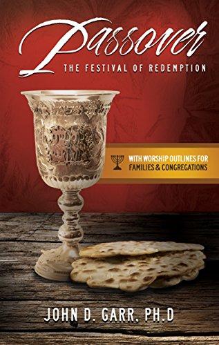 Passover: The Festival of Redemption (English Edition) por John D. Garr