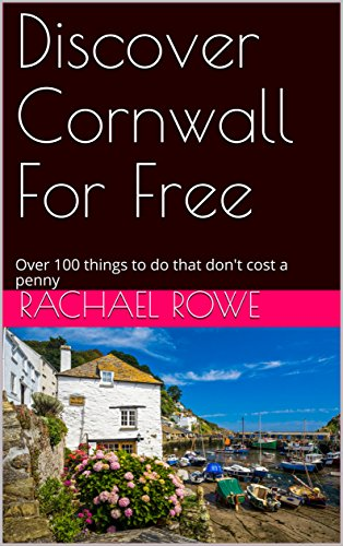Discover Cornwall For Free: Over 100 things to do that don't cost a penny (English Edition)
