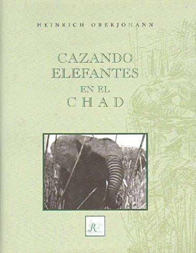 CAZANDO ELEFANTES EN EL CHAD.