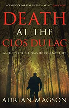 Death at the Clos du Lac (Inspector Lucas Rocco Book 4) by [Magson, Adrian]