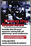 Doing the Business: Inside the Krays' Secret Network of Glamour and Violence