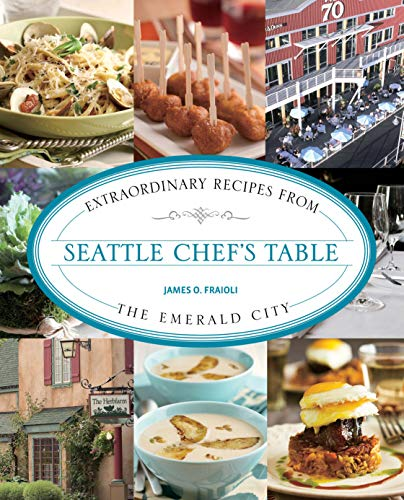 Seattle Chef's Table: Extraordinary Recipes from the Emerald City Breeze Dessert