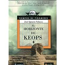 El horizonte de Keops/The Life of Cheops