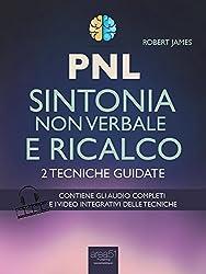 PNL. Sintonia non verbale e ricalco: 2 tecniche guidate
