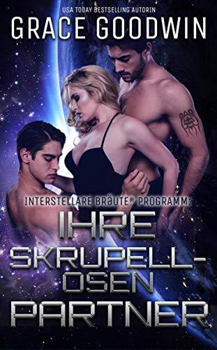 Ihre skrupellosen Partner (Interstellare Bräute® Programm 13) - Braut-fans