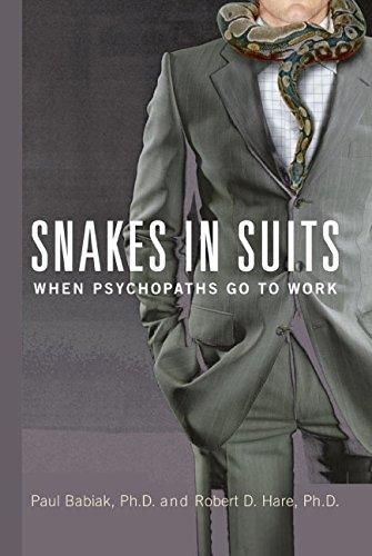 Snakes in Suits: When Psychopaths Go to Work por Paul Babiak Ph.D.