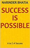 Success is Possible: A to Z of Success