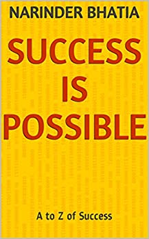 Success is Possible: A to Z of Success by [Bhatia, Narinder]