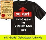 Witzige Rentner & Ruheständler Sprüche Fun Tshirt! So gut sieht man im Ruhestand aus! - T-Shirt in Schwarz mit Gratis Urkunde!, XL, Farbe: Schwarz