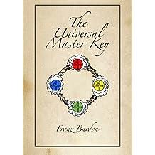 The Universal Master Key by Franz Bardon (2013-03-24)